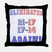 Eliminated Again! Throw Pillow