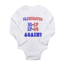 Eliminated Again! Long Sleeve Infant Bodysuit