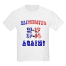 Eliminated Again! T-Shirt