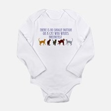 No Snooze Button for Kitties Long Sleeve Infant Bo