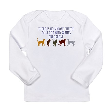 No Snooze Button for Kitties Long Sleeve Infant T-