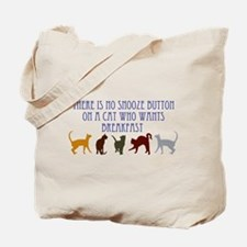 No Snooze Button for Kitties Tote Bag