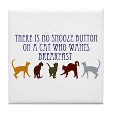 No Snooze Button for Kitties Tile Coaster