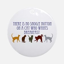 No Snooze Button for Kitties Ornament (Round)