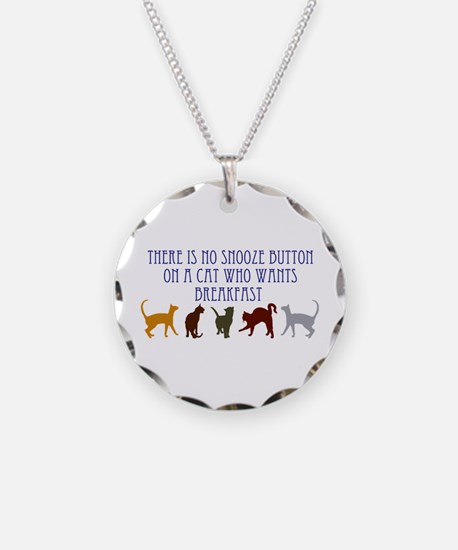 No Snooze Button for Kitties Necklace
