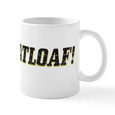 Ma! Meatloaf! Mug