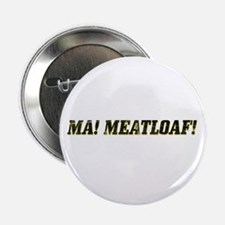 Ma! Meatloaf! Button