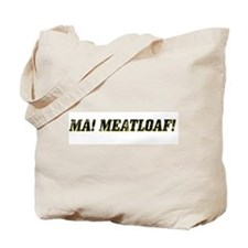 Ma! Meatloaf! Tote Bag