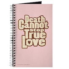 Death Cannot Stop True Love Journal
