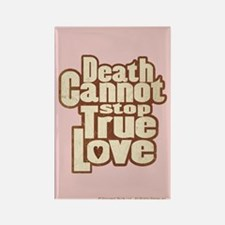 Death Cannot Stop True Love Rectangle Magnet