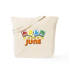 Adam is Due in June Tote Bag