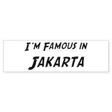Famous in Jakarta Bumper Bumper Sticker