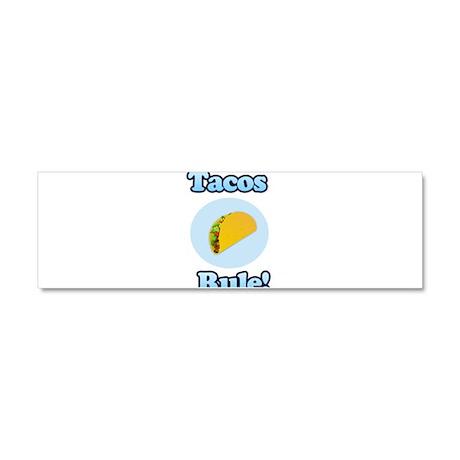 Tacos Rule! Car Magnet 10 x 3
