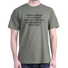 Poor Planning T-Shirt