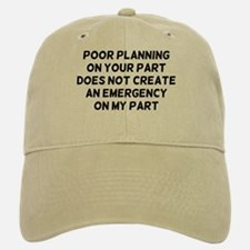 Poor Planning Baseball Baseball Cap