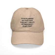 Poor Planning Baseball Cap