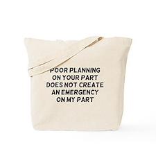 Poor Planning Tote Bag