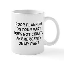 Poor Planning Small Mug