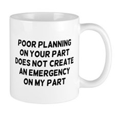 Poor Planning Small Mugs