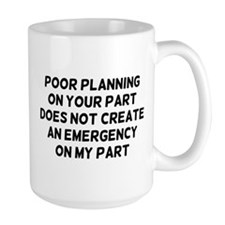 Poor Planning Mug