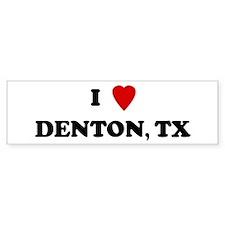 I Love Denton Bumper Bumper Sticker