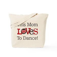 Mom Loves To Dance Tote Bag