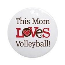 Mom Loves Volleyball Ornament (Round)