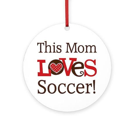 Mom Loves Soccer Ornament (Round)