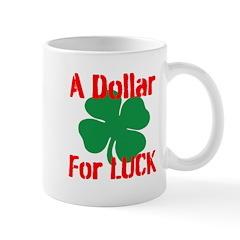 Dollar for Luck Mug