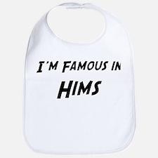 Famous in Hims Bib