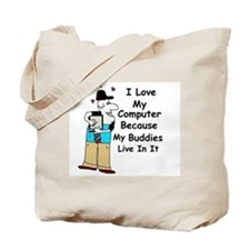 I LOVE MY COMPUTER BECAUSE ... Tote Bag