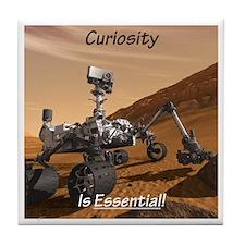 Curiosity Is Essential! Tile Coaster