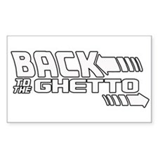 Back To The Ghetto -- T-Shirt Decal