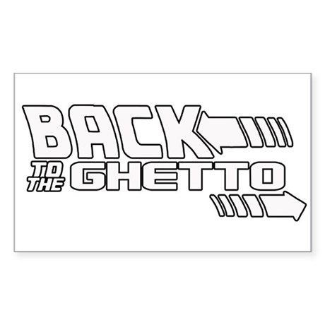 Back To The Ghetto -- T-Shirt Sticker (Rectangle)
