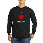 I LUV HATERZ GEAR Long Sleeve Dark T-Shirt