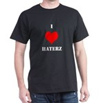 I LUV HATERZ GEAR Dark T-Shirt