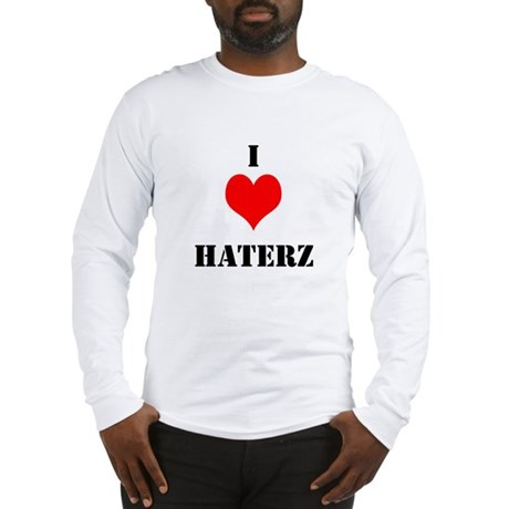 I LUV HATERZ GEAR Long Sleeve T-Shirt