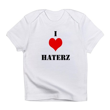 I LUV HATERZ GEAR Infant T-Shirt