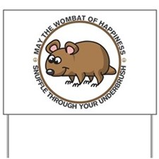 Wombat Of Happiness Yard Sign