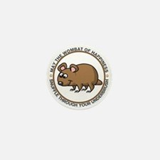 Wombat Of Happiness Mini Button