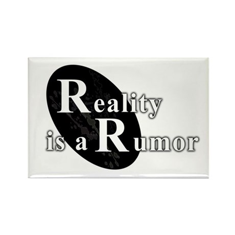 Reality is a Rumor 02 Rectangle Magnet (10 pack)