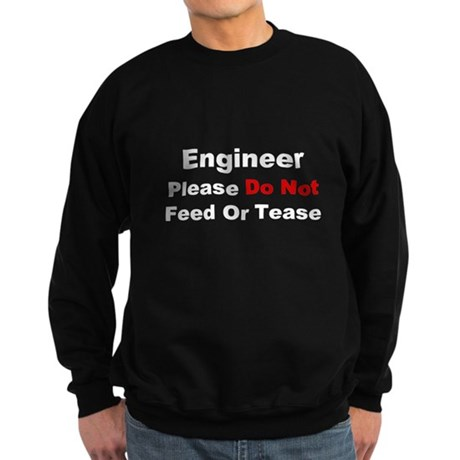 Engineer: Please Do Not Feed Sweatshirt (dark)