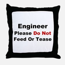 Engineer: Please Do Not Feed Throw Pillow