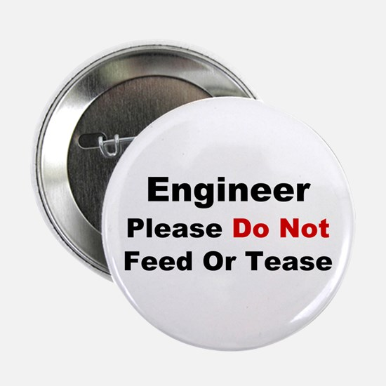 "Engineer: Please Do Not Feed 2.25"" Button"