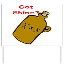 Got Shine? Yard Sign