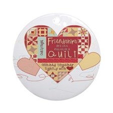 Friendships are like Quilts i Ornament (Round)