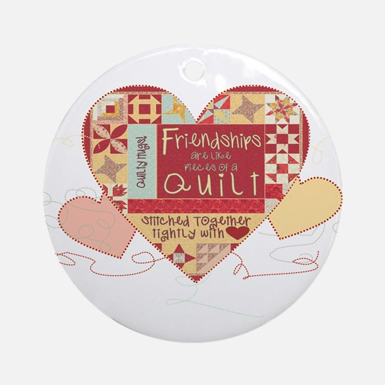 Friendships Are Like Quilts I Round Ornament