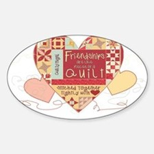 Friendships are like Quilts i Sticker (Oval)
