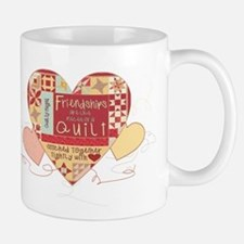 Friendships are like Quilts i Mug