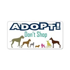 Adopt Don't Shop Aluminum License Plate